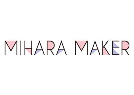 MIHARA MAKER 没案